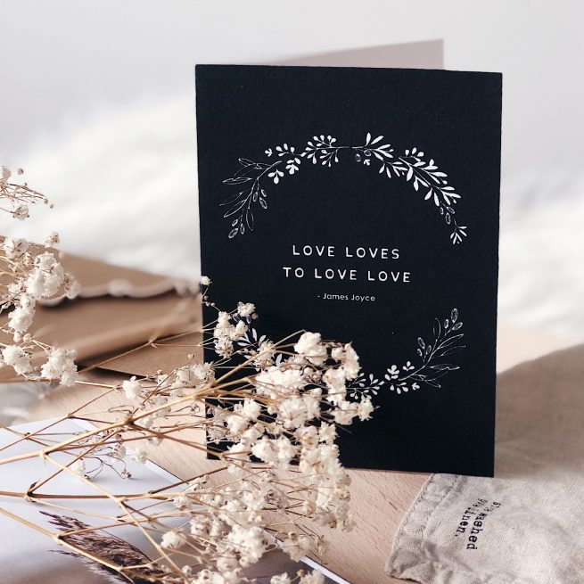 Love Loves to Love Love James Joyce Quote Wedding Anniversary Engagement Irish Greeting Card Consciously Made In Ireland