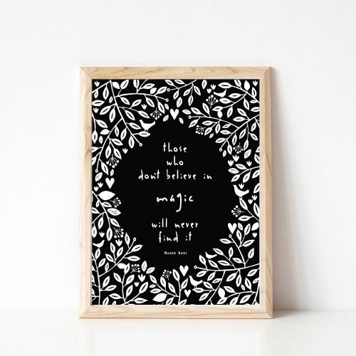 Those Who Don't Believe In Magic Will Never Find It Quote Roald Dahl Kids Room Print Under the Willow Print Co. Made In Ireland